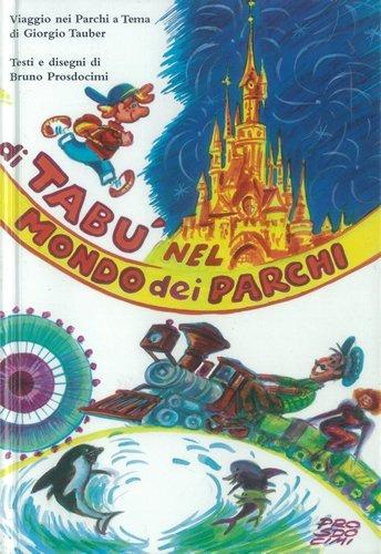 libro TABU' NEL MONDO DEI PARCHI di Giorgio Tauber
